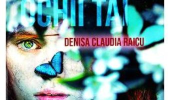 Cartea Stelele din ochii tai – Denisa Claudia Raicu (download, pret, reducere)