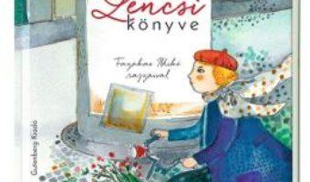 Cartea Lencsi konyve – Albert Homonnai Emoke (download, pret, reducere)