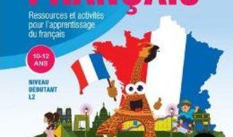 Cartea Ca roule pour le francais L2 10-12 Ans – Marioara Sima, Dan Ion Nasta (download, pret, reducere)