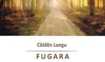 Cartea Fugara – Catalin Lungu (download, pret, reducere)