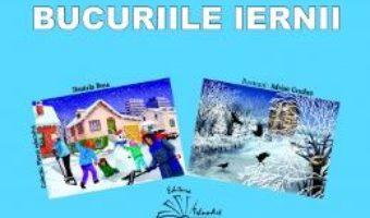 Cartea Bucuriile iernii – Daniela Dosa, Adrian Cerchez (download, pret, reducere)