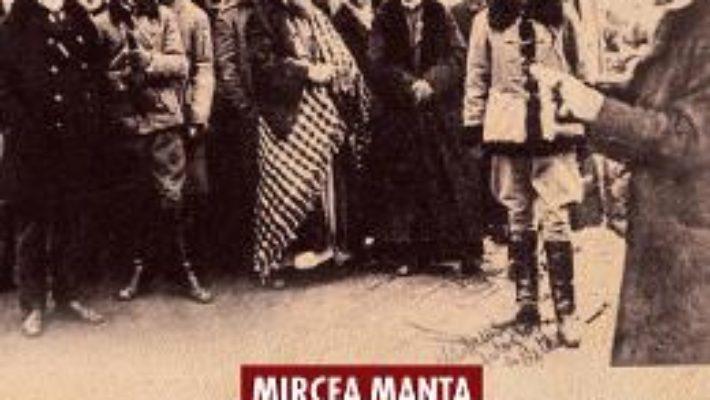Cartea Centenarul Marii Uniri – Mircea Manta (download, pret, reducere)