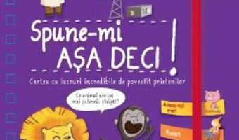 Cartea Spune-mi! Asa deci! – Larousse (download, pret, reducere)