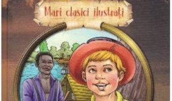 Cartea Aventurile lui Huckleberry Finn – Mark Twain (download, pret, reducere)