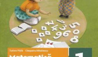 Cartea Matematica si explorarea mediului – Clasa 1. Partea a II-a. Fise integrate – Tudora Pitila, Cleopatra Mihailescu (download, pret, reducere)
