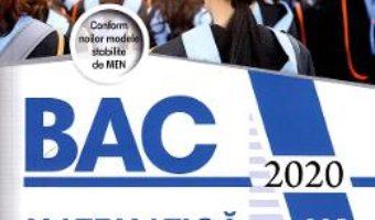 Cartea Bacalaureat 2020. Matematica M1 – Radu Gologan, Mihaela Berindeanu (download, pret, reducere)