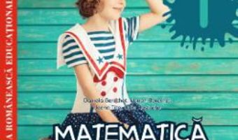 Cartea Matematica si explorarea mediului – Clasa 1 – Fise de lucru diferentiate – Daniela Berechet (download, pret, reducere)