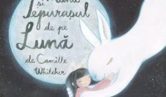 Cartea Muna si iepurasul de pe Luna – Camille Whitcher (download, pret, reducere)