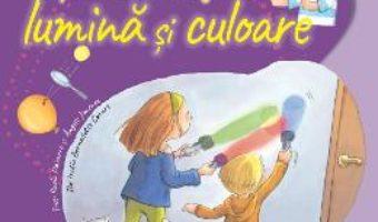 Cartea Experimente magice cu lumina si culoare – Paula Navarro, Angels Jimenez (download, pret, reducere)