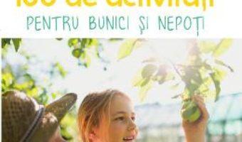 Cartea 100 de activitati pentru bunici si nepoti – Gilles Diederichs (download, pret, reducere)