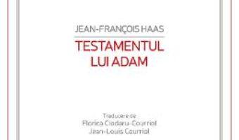 Cartea Testamentul lui Adam – Jean-Francois Haas (download, pret, reducere)