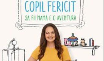 Cartea Mama fericita, copil fericit – Giovanna Fletcher (download, pret, reducere)