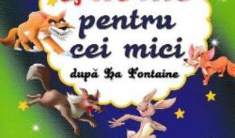 Cartea Fabule pentru cei mici – La Fontaine (download, pret, reducere)