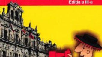 Cartea Ghid de conversatie roman-spaniol Ed. 3 – Dragos Cojocaru, Cristina Sava (download, pret, reducere)
