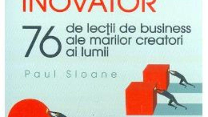 Cartea Gandeste ca un inovator – Paul Sloane (download, pret, reducere)