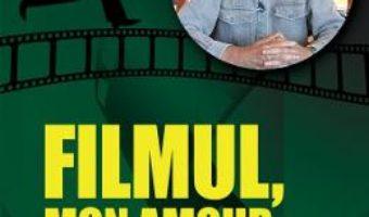 Cartea Filmul, mon amour – Calin Caliman (download, pret, reducere)