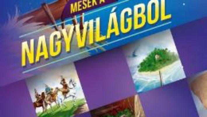 Cartea Povesti din jurul lumii (lb. maghiara). Mesek a nagyvilagbol (download, pret, reducere)