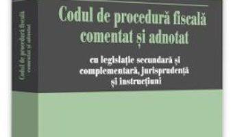 Cartea Codul de procedura fiscala comentat si adnotat Ed.2018 – Emilian Duca (download, pret, reducere)