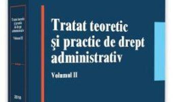 Cartea Tratat teoretic si practic de drept administrativ Vol.2 ed.2018 – Verginia Vedinas (download, pret, reducere)