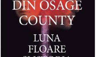 Cartea Crimele din Osage County – David Grann (download, pret, reducere)