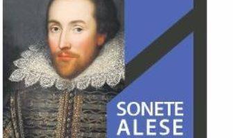 Cartea Sonete alese si alte versuri – William Shakespeare (download, pret, reducere)