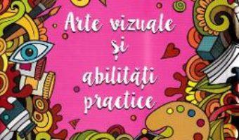 Cartea Arte vizuale si abilitati practice – Clasa pregatitoare – 34 de proiecte creative (download, pret, reducere)