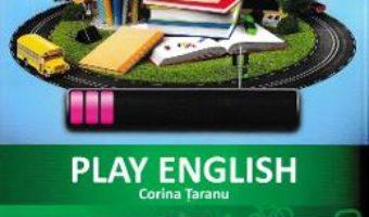 Cartea Play english – Clasa pregatitoare – Corina Taranu (download, pret, reducere)