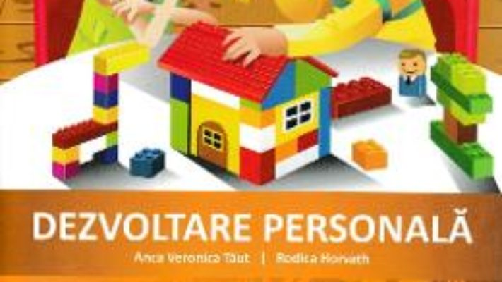 Cartea Dezvoltare personala – Clasa 1 – Caiet de aplicatii – Anca Veronica Taut, Rodica Horvath (download, pret, reducere)