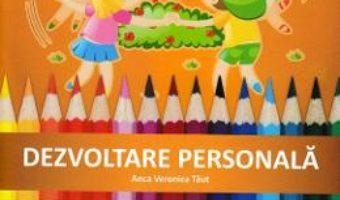 Cartea Dezvoltare personala – Clasa pregatitoare – Caiet de aplicatii – Anca Veronica Taut (download, pret, reducere)