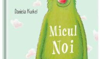 Cartea Micul Noi – Daniela Kunkel (download, pret, reducere)