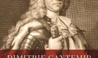 Cartea Dimitrie Cantemir – Eugenia Popescu-Judetz (download, pret, reducere)