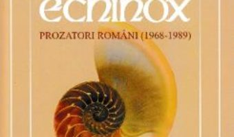 Cartea Echinox. Prozatori romani (1968-1989) – Ovidiu Pecican, Stefan Suteu (download, pret, reducere)