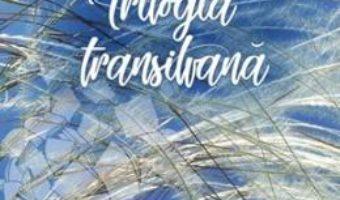 Cartea Trilogia transilvana – Mircea Petean (download, pret, reducere)