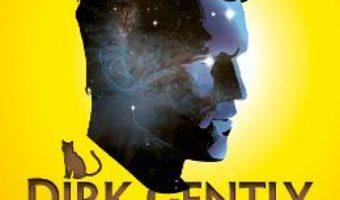 Cartea Dirk Gently. Agentia de investigatii holistice – Douglas Adams (download, pret, reducere)