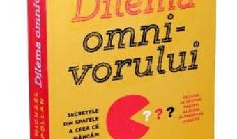 Cartea Dilema omnivorului. Editia pentru tinerii cititori – Michael Pollan (download, pret, reducere)