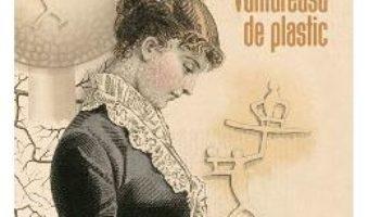 Cartea Vantureasa de plastic – Marius Chivu (download, pret, reducere)