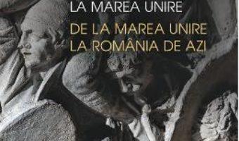 Cartea De la Dacia antica la Marea Unire – Lucian Boia (download, pret, reducere)