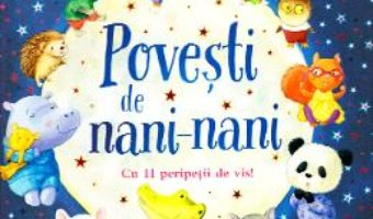 Cartea Povesti de nani-nani (download, pret, reducere)