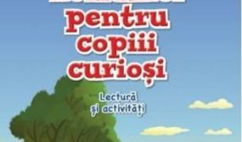 Cartea Istoria Romaniei pentru copiii curiosi – Caiet de lectura si activitati – Magda Stan (download, pret, reducere)