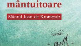 Cartea Calea mantuitoare – Sfantul Ioan de Kronstadt (download, pret, reducere)