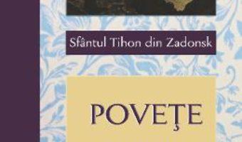Cartea Povete pentru monahi – Sfantul Tihon din Zadonsk (download, pret, reducere)