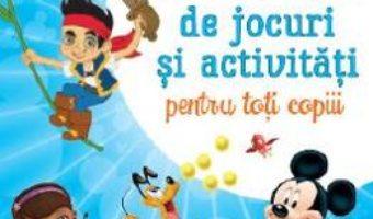 Cartea Disney Junior. 100 de jocuri si activitati pentru toti copiii (download, pret, reducere)