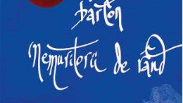 Cartea Nemuritorii de rand – Ana Barton (download, pret, reducere)