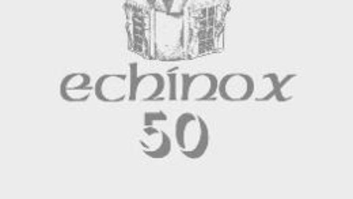 Cartea Echinox 50 – Ion Pop, Calin Teutisan (download, pret, reducere)