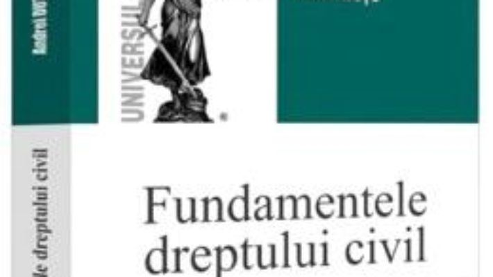 Cartea Fundamentele dreptului civil – Andrei Dutu (download, pret, reducere)