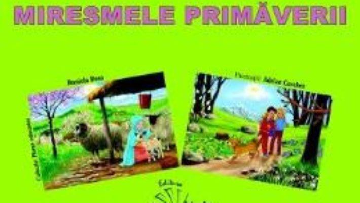 Cartea Miresmele primaverii – Dosa Daniela, Cerchez Adrian (download, pret, reducere)