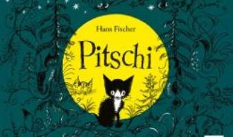 Cartea Pitschi – Hans Fischer (download, pret, reducere)