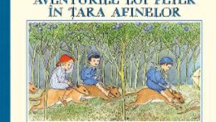 Cartea Aventurile lui Peter in Tara Afinelor – Elsa Beskow (download, pret, reducere)