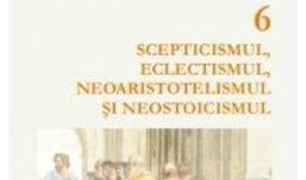 Cartea Istoria filosofiei antice vol.6 – Giovanni Reale (download, pret, reducere)