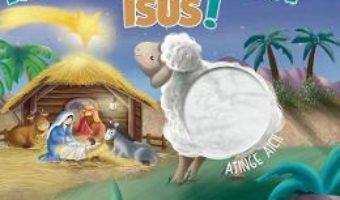 Cartea Iata, s-a nascut Isus! – Fransesca Pesci (download, pret, reducere)